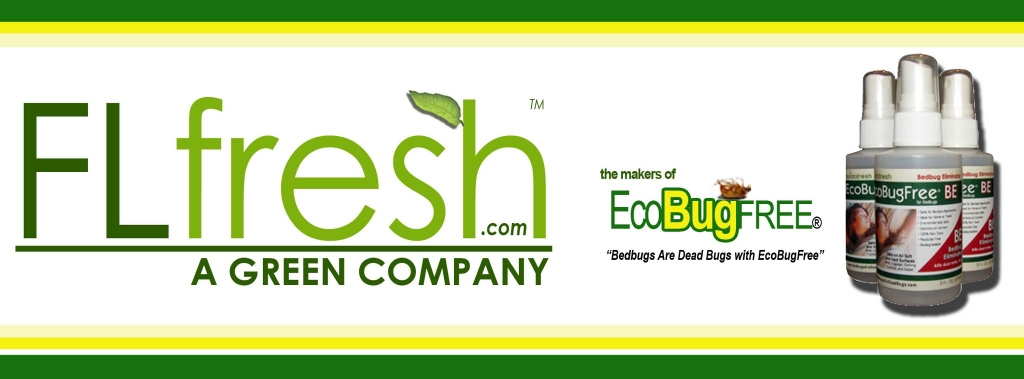 Learn more about BedBugs at www.FLfresh.com